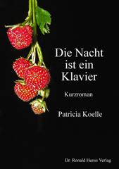 Patricia Koelle: Die Nacht ist ein Klavier