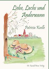Patricia Koelle: Liebe, Lachs und Anderwann