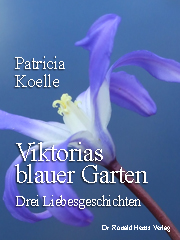 Patricia Koelle: Viktorias blauer Garten