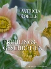 Patricia Koelle: Frühlingsgeschichten