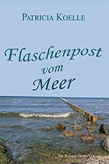 Patricia Koelle: Flaschenpost vom Meer